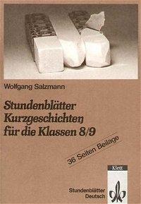 Stundenblätter Kurzgeschichten für die Klassen 8/9, Wolfgang Salzmann