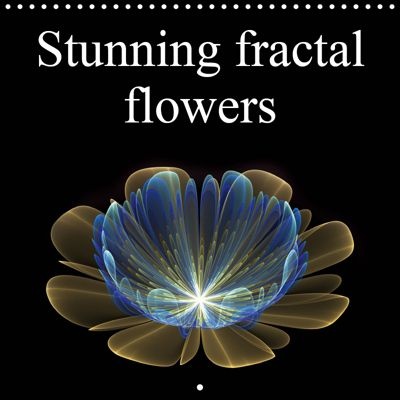 Stunning fractal flowers (Wall Calendar 2019 300 × 300 mm Square), Alain Gaymard
