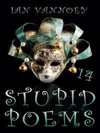 Stupid Poems 14, Ian Vannoey