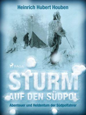 Sturm auf den Südpol. Abenteuer und Heldentum der Südpolfahrer, Heinrich Hubert Houben