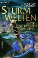 Sturmwelten - Unter schwarzen Segeln, Christoph Hardebusch