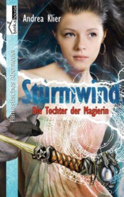 Sturmwind - Die Tochter der Magierin, Andrea Klier