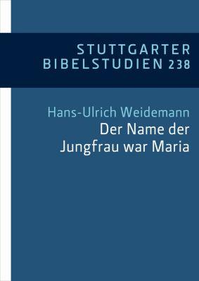 Stuttgarter Bibelstudien (SBS): Der Name der Jungfrau war Maria (Lk 1,27)