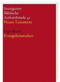 Stuttgarter Biblische Aufsatzbände (SBAB): Evangelienstudien, Ingo Broer