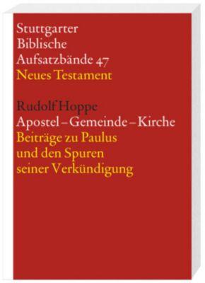 Stuttgarter Biblische Aufsatzbände (SBAB): Apostel - Gemeinde - Kirche, Rudolf Hoppe