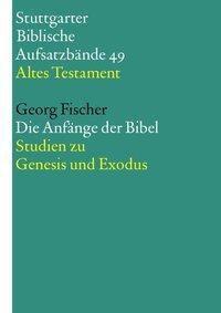Stuttgarter Biblische Aufsatzbände (SBAB): Die Anfänge der Bibel, Georg Fischer