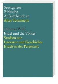 Stuttgarter Biblische Aufsatzbände (SBAB): Israel und die Völker, Thomas Willi