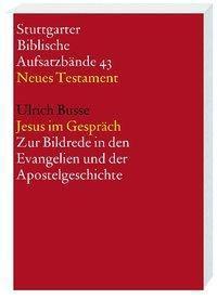 Stuttgarter Biblische Aufsatzbände (SBAB): Jesus im Gespräch, Ulrich Busse