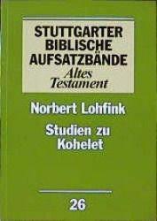 Stuttgarter Biblische Aufsatzbände (SBAB): Studien zu Kohelet, Norbert Lohfink