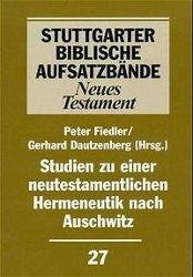 Stuttgarter Biblische Aufsatzbände (SBAB): Studien zu einer neutestamentlichen Hermeneutik nach Auschwitz