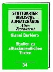 Stuttgarter Biblische Aufsatzbände (SBAB): Studien zu alttestamentlichen Texten, Gianni Barbiero