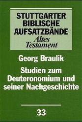 Stuttgarter Biblische Aufsatzbände (SBAB): Studien zum Deuteronomium und seiner Nachgeschichte, Georg Braulik