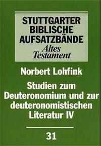 Stuttgarter Biblische Aufsatzbände (SBAB): Studien zum Deuteronomium und zur deuteronomistischen Literatur, Norbert Lohfink