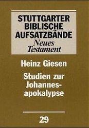 Stuttgarter Biblische Aufsatzbände (SBAB): Studien zur Johannesapokalypse, Heinz Giesen
