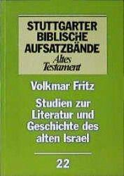 Stuttgarter Biblische Aufsatzbände (SBAB): Studien zur Literatur und Geschichte des alten Israel, Volkmar Fritz