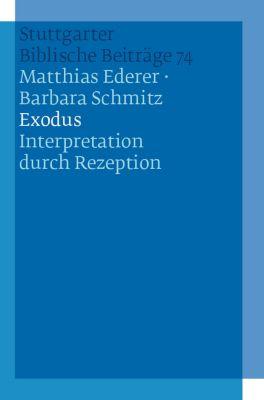 Stuttgarter Biblische Beiträge (SBB): Exodus, Barbara Schmitz, Matthias Ederer