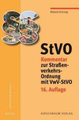 StVO Kommentar zur Straßenverkehrs-Ordnung mit VwV-StVO, Schurig Roland