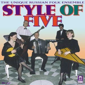 Style Of Five/Russische Volksmusik, The Unique Russian Folk Ensemble