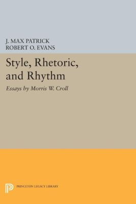 Style, Rhetoric, and Rhythm, Morris W. Croll