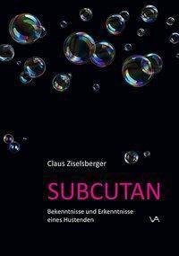 Subcutan - Claus Ziselsberger |