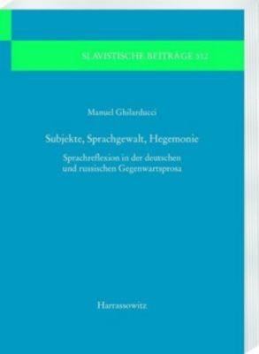 Subjekte, Sprachgewalt, Hegemonie - Manuel Ghilarducci  