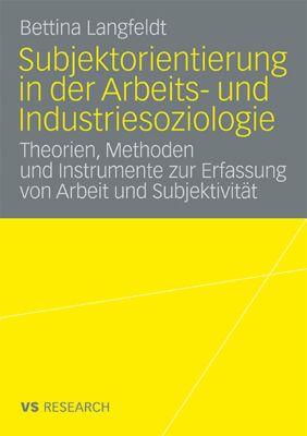 Subjektorientierung in der Arbeits- und Industriesoziologie, Bettina Langfeldt