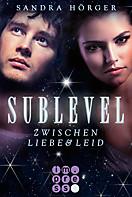SUBLEVEL: SUBLEVEL 1: Zwischen Liebe und Leid, Sandra Hörger