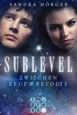 SUBLEVEL: SUBLEVEL 2: Zwischen Reue und Revolte, Sandra Hörger