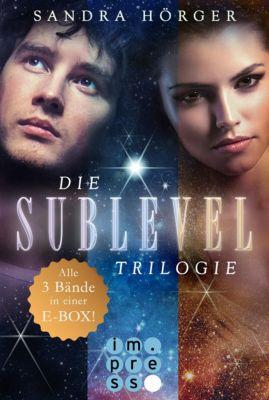SUBLEVEL: SUBLEVEL: Die SUBLEVEL-Trilogie: Alle drei Bände in einer E-Box!, Sandra Hörger