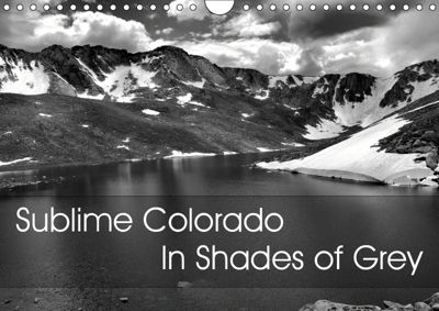 Sublime Colorado In Shades of Grey (Wall Calendar 2019 DIN A4 Landscape), Robert Meyers-Lussier