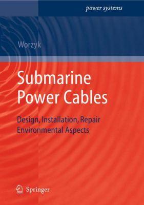 Submarine Power Cables, Thomas Worzyk