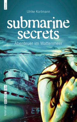 Submarine Secrets. Abenteuer im Wattenmeer, Ulrike Kortmann