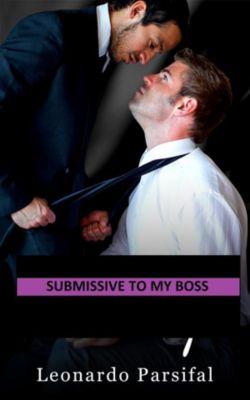 Submissive to my boss: Submissive to my boss 3, Leonardo Parsifal