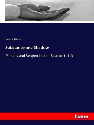 Substance and Shadow, Henry James