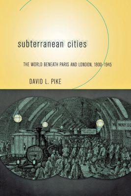 Subterranean Cities, David L. Pike