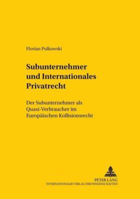 Subunternehmer und Internationales Privatrecht, Florian Pulkowski