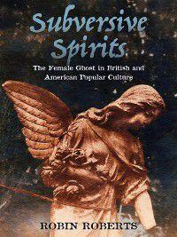 Subversive Spirits, Robin Roberts