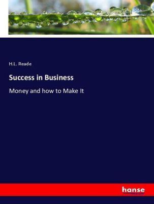 Success in Business, H. L. Reade