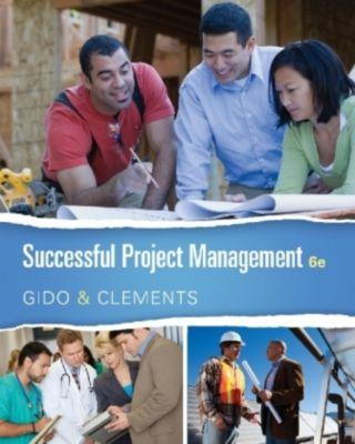 Successful Project Management, Jack Gido, Jim Clements