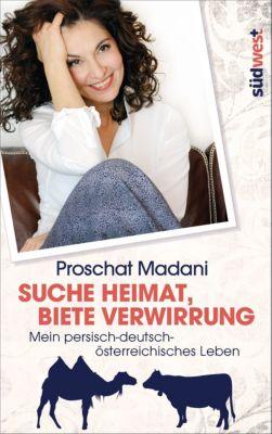 Suche Heimat, biete Verwirrung, Proschat Madani