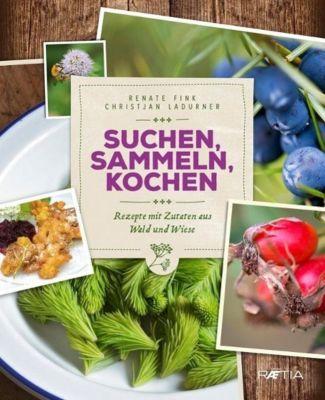 Suchen, Sammeln, Kochen - Renate Fink pdf epub