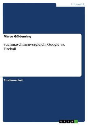 Suchmaschinenvergleich: Google vs. Fireball, Marco Güldenring