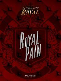 Suddenly Royal: Royal Pain, Raelyn Drake