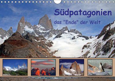 Südpatagonien - das Ende der Welt (Wandkalender 2019 DIN A4 quer), Gerhard Albicker