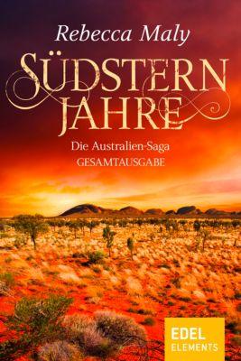 Südsternjahre - Die Australien-Saga Gesamtausgabe, Rebecca Maly