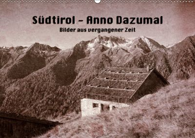 Südtirol - Anno Dazumal (Wandkalender 2019 DIN A2 quer), Georg Niederkofler