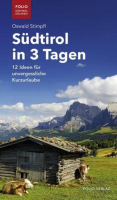 Südtirol in 3 Tagen - Oswald Stimpfl |