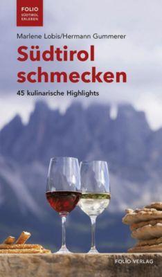 Südtirol schmecken, Marlene Lobis, Hermann Gummerer