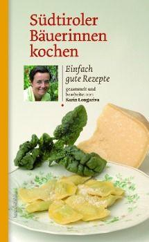 Südtiroler Bäuerinnen kochen, Karin Longariva
