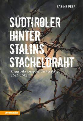 Südtiroler hinter Stalins Stacheldraht, Sabine Peer